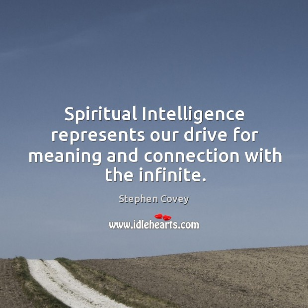 Spiritual Intelligence represents our drive for meaning and connection with the infinite. Image