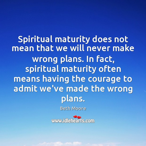 Image, Spiritual maturity does not mean that we will never make wrong plans.
