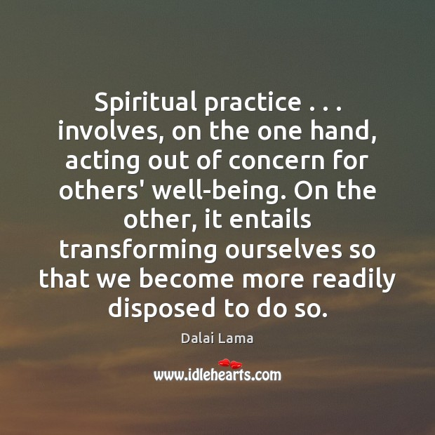 Image, Spiritual practice . . . involves, on the one hand, acting out of concern for