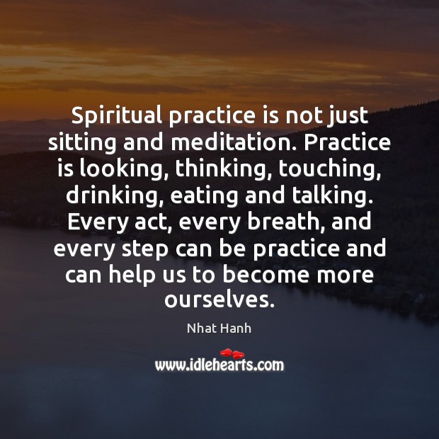 Image, Spiritual practice is not just sitting and meditation. Practice is looking, thinking,