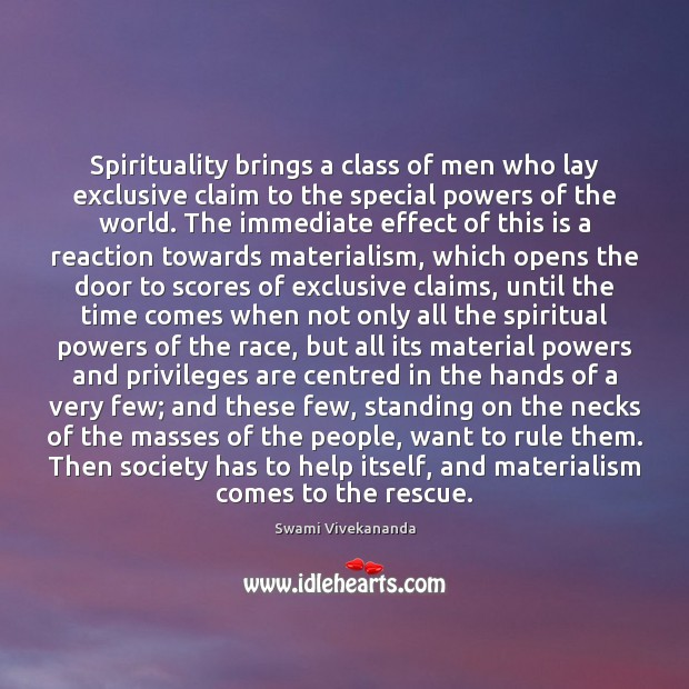 Spirituality brings a class of men who lay exclusive claim to the Image