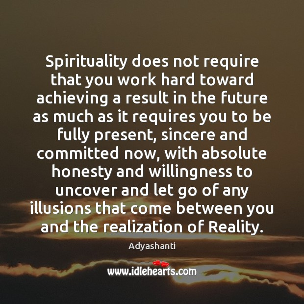 Image, Spirituality does not require that you work hard toward achieving a result