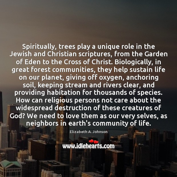Image, Spiritually, trees play a unique role in the Jewish and Christian scriptures,