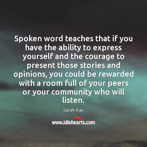 Spoken word teaches that if you have the ability to express yourself Image
