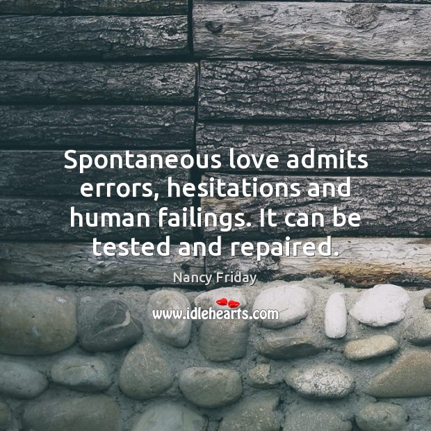 Spontaneous love admits errors, hesitations and human failings. It can be tested Image