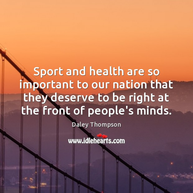 Sport and health are so important to our nation that they deserve Image