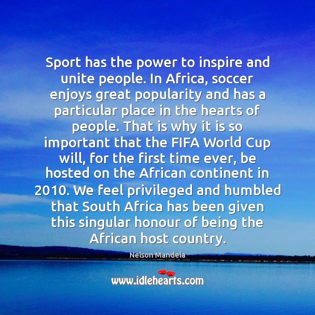 Image, Sport has the power to inspire and unite people. In Africa, soccer