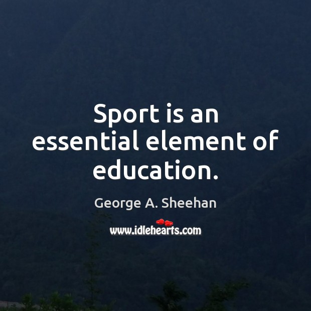 Sport is an essential element of education. Image