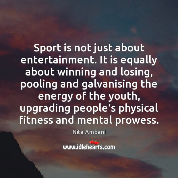 Sport is not just about entertainment. It is equally about winning and Fitness Quotes Image
