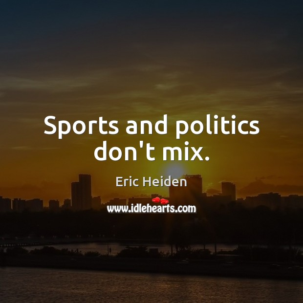 Image, Sports and politics don't mix.