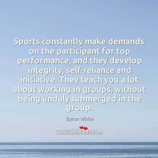 Image, Sports constantly make demands on the participant for top performance, and they