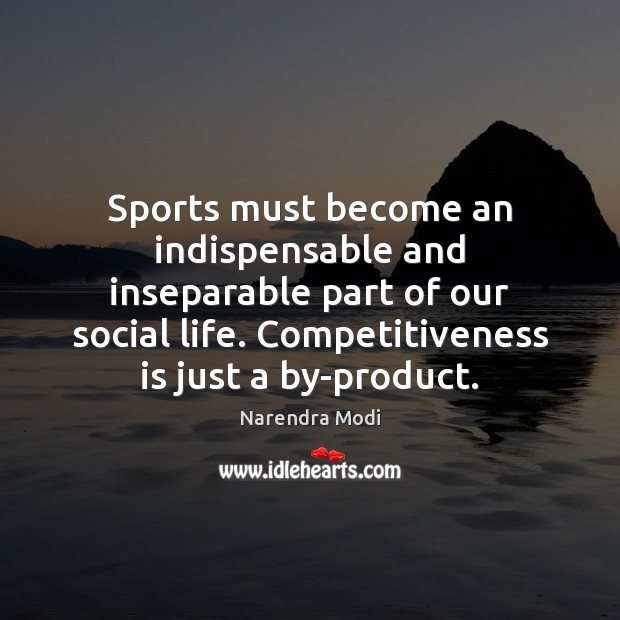 Image, Sports must become an indispensable and inseparable part of our social life.