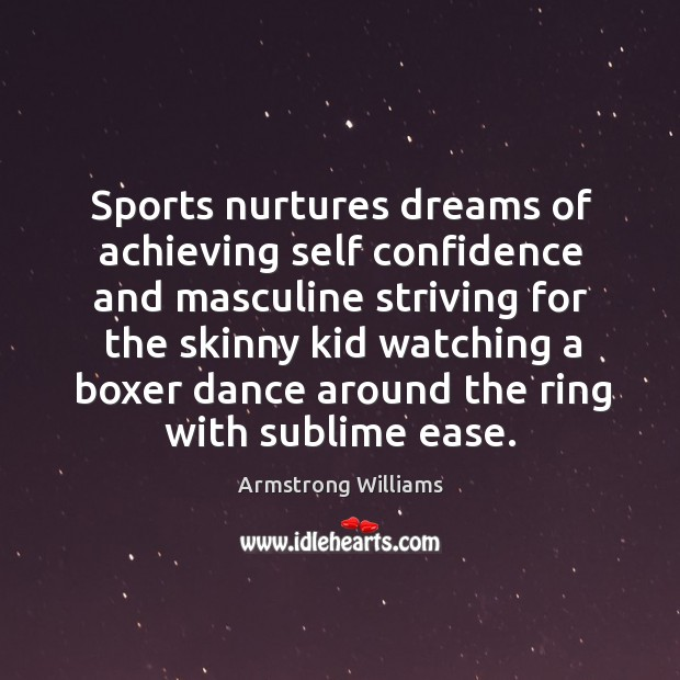 Image, Sports nurtures dreams of achieving self confidence and masculine striving for the skinny