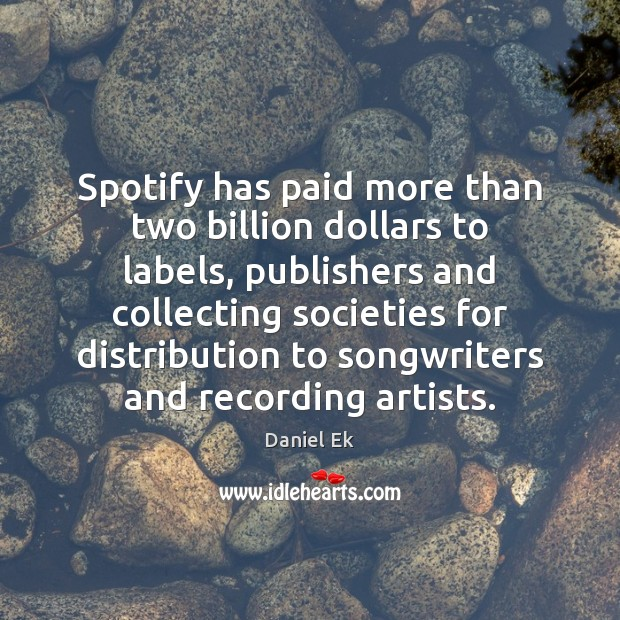 Image, Spotify has paid more than two billion dollars to labels, publishers and