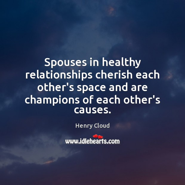 Image, Spouses in healthy relationships cherish each other's space and are champions of