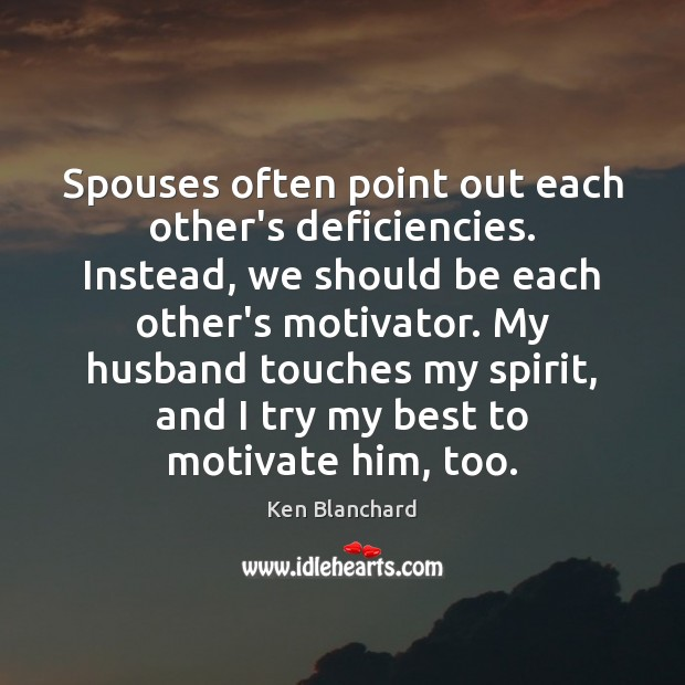 Spouses often point out each other's deficiencies. Instead, we should be each Image