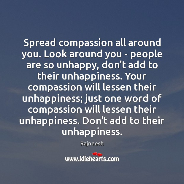 Image, Spread compassion all around you. Look around you – people are so
