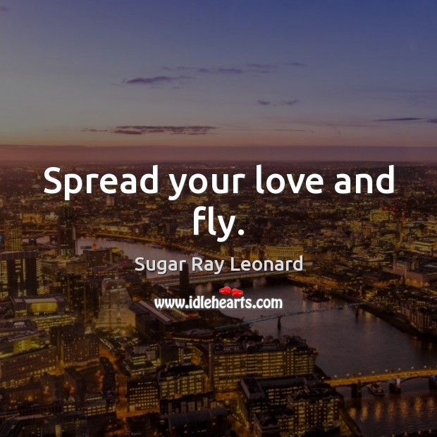 Image, Spread your love and fly.