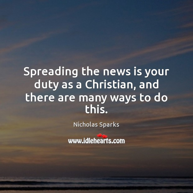 Spreading the news is your duty as a Christian, and there are many ways to do this. Image