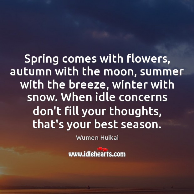 Spring comes with flowers, autumn with the moon, summer with the breeze, Image