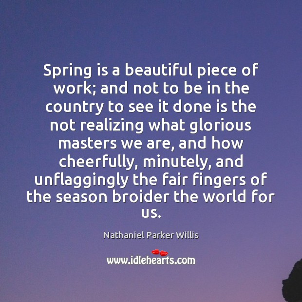 Spring is a beautiful piece of work; and not to be in Image
