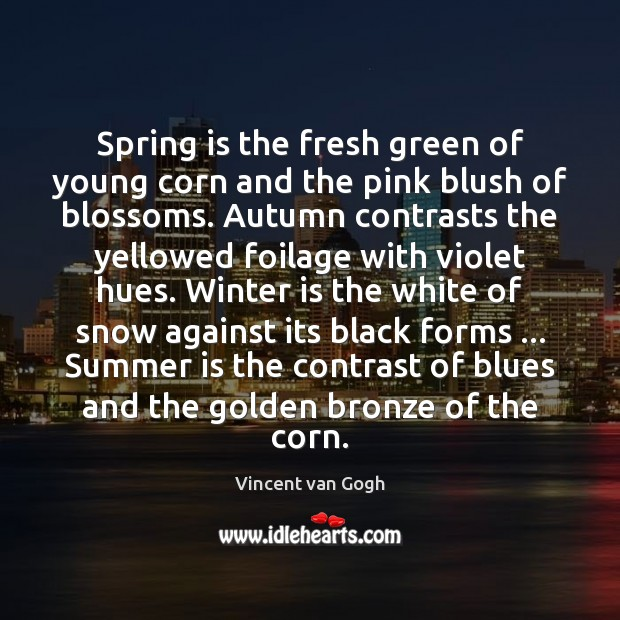 Spring is the fresh green of young corn and the pink blush Winter Quotes Image