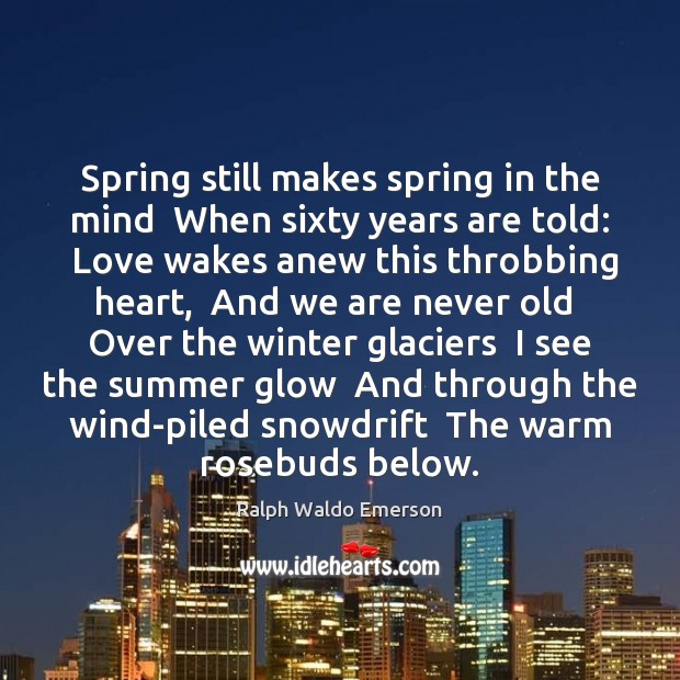 Spring still makes spring in the mind  When sixty years are told: Image
