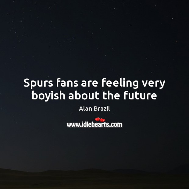 Image, Spurs fans are feeling very boyish about the future