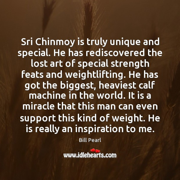 Image, Sri Chinmoy is truly unique and special. He has rediscovered the lost