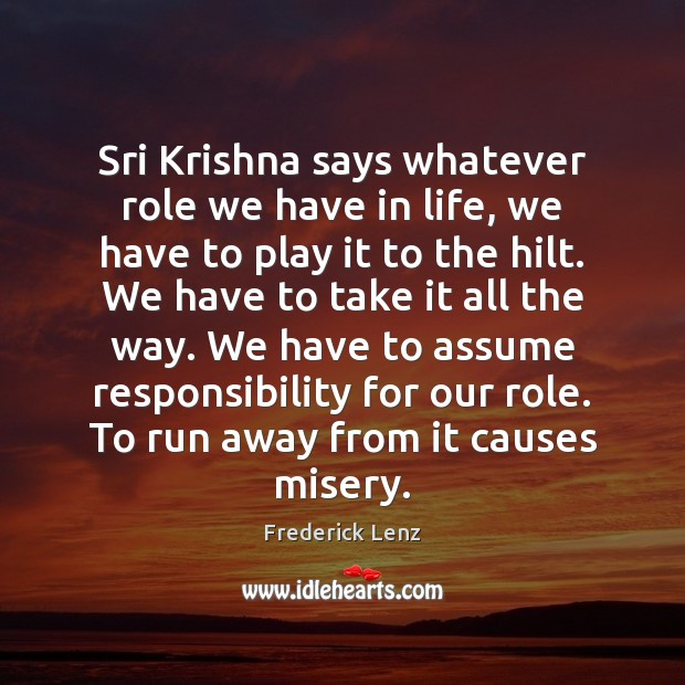Sri Krishna says whatever role we have in life, we have to Image