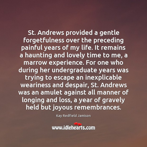Image, St. Andrews provided a gentle forgetfulness over the preceding painful years of