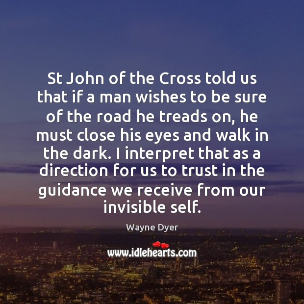 Image, St John of the Cross told us that if a man wishes