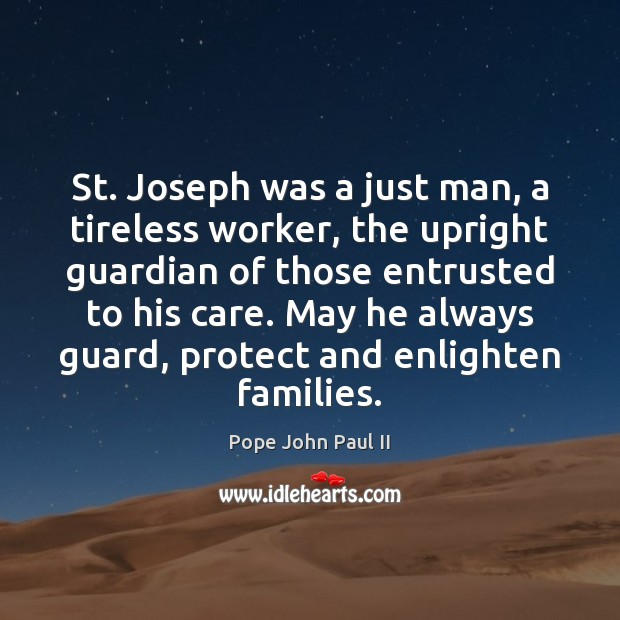 St. Joseph was a just man, a tireless worker, the upright guardian Image