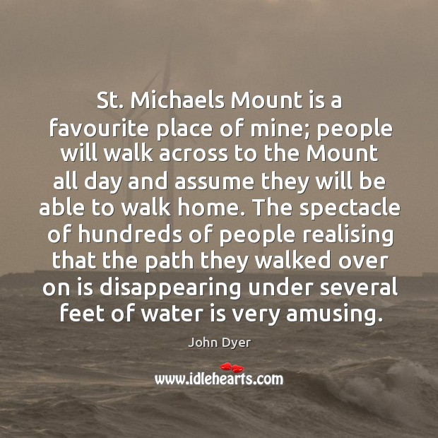 St. Michaels mount is a favourite place of mine; people will walk across to the Image