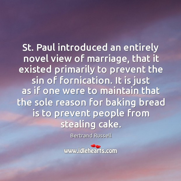Image, St. Paul introduced an entirely novel view of marriage, that it existed