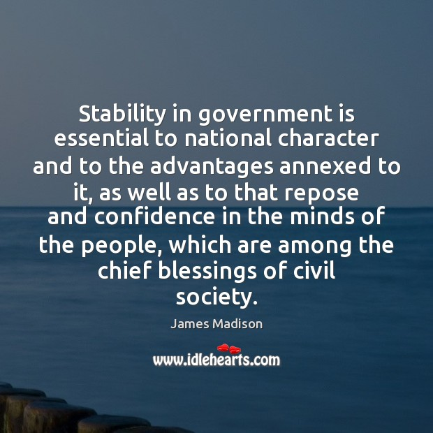 Stability in government is essential to national character and to the advantages Image