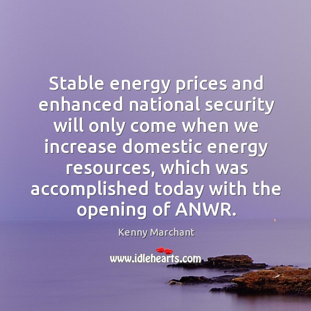 Image, Stable energy prices and enhanced national security will only come when we increase domestic energy resources