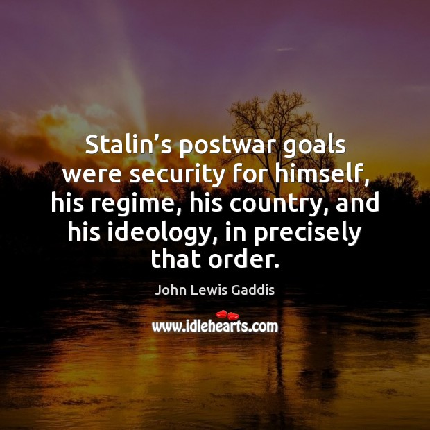 Stalin's postwar goals were security for himself, his regime, his country, Image