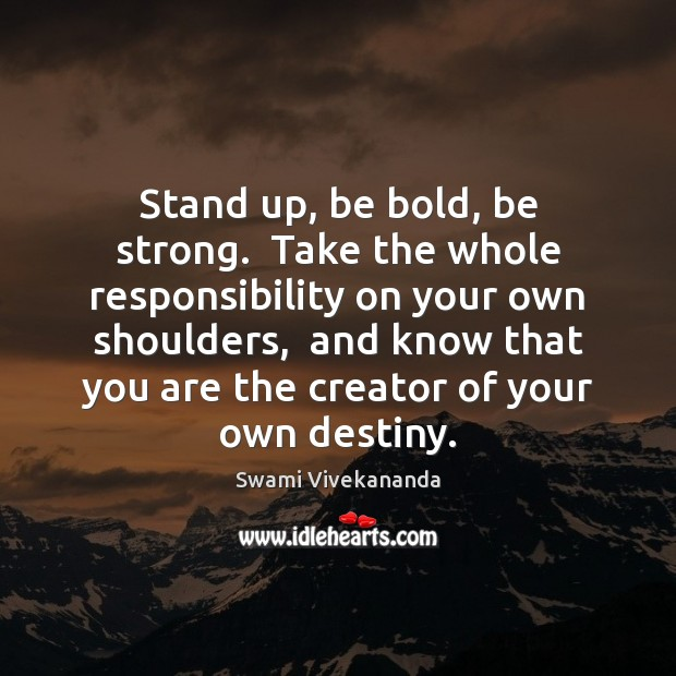 Image, Stand up, be bold, be strong.  Take the whole responsibility on your