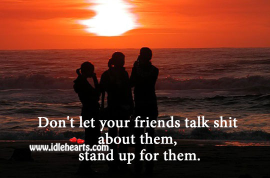 Stand up for them. Relationship Advice Image