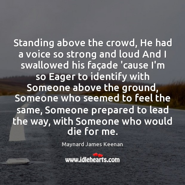 Image, Standing above the crowd, He had a voice so strong and loud