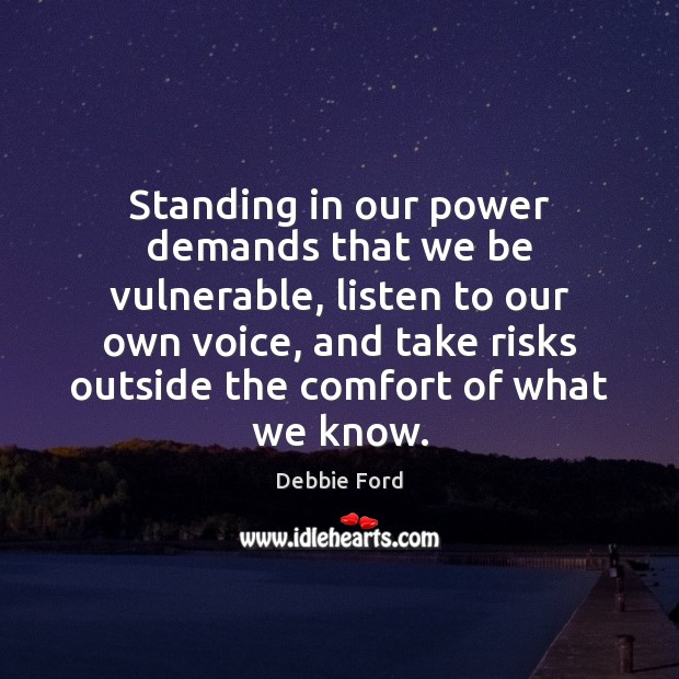Standing in our power demands that we be vulnerable, listen to our Image