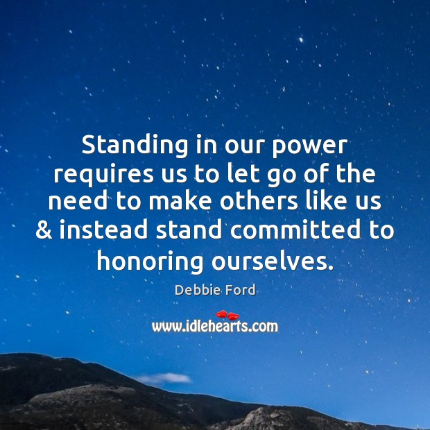 Standing in our power requires us to let go of the need Image
