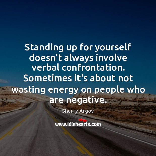 Standing up for yourself doesn't always involve verbal confrontation. Sometimes it's about Image