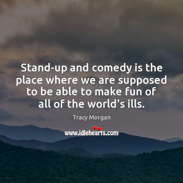 Image, Stand-up and comedy is the place where we are supposed to be
