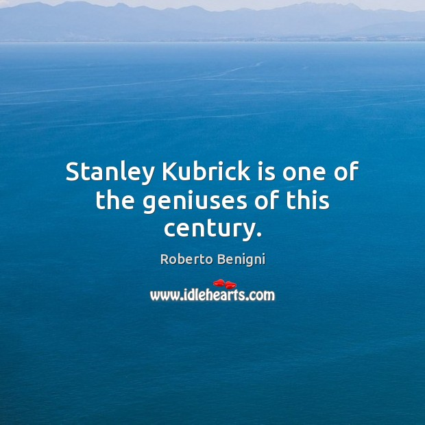 Stanley Kubrick is one of the geniuses of this century. Image