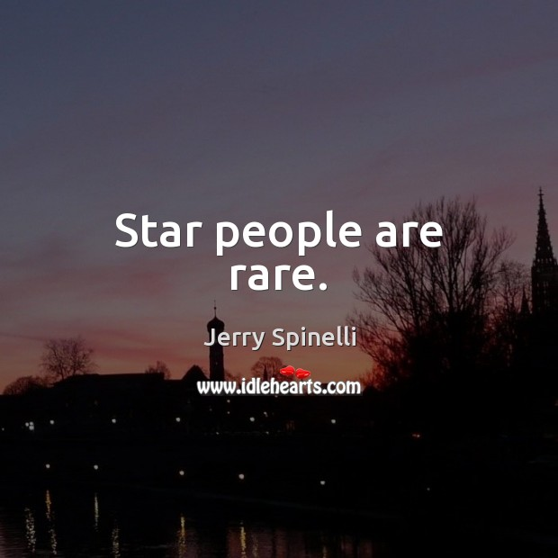 Star people are rare. Image