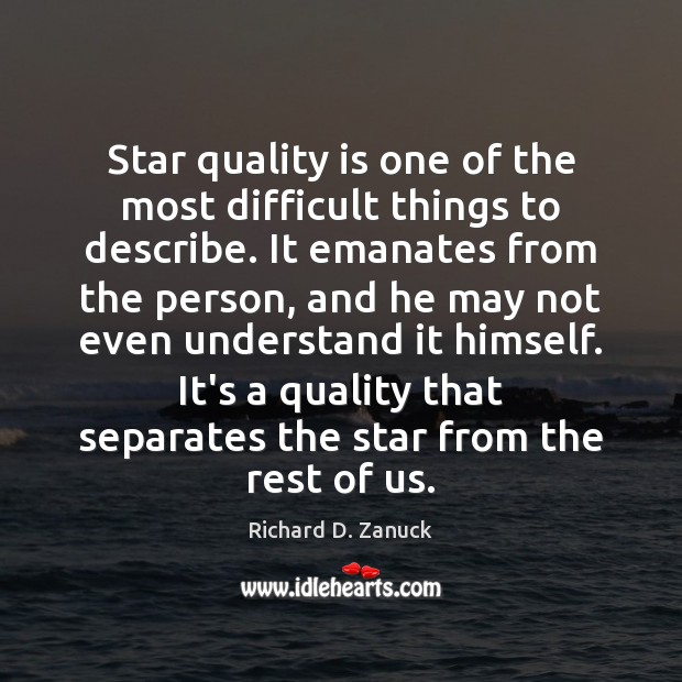 Image, Star quality is one of the most difficult things to describe. It