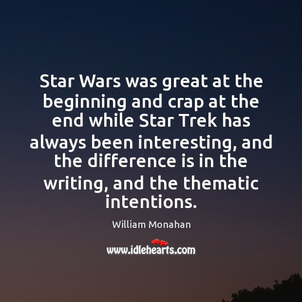 Star Wars was great at the beginning and crap at the end William Monahan Picture Quote