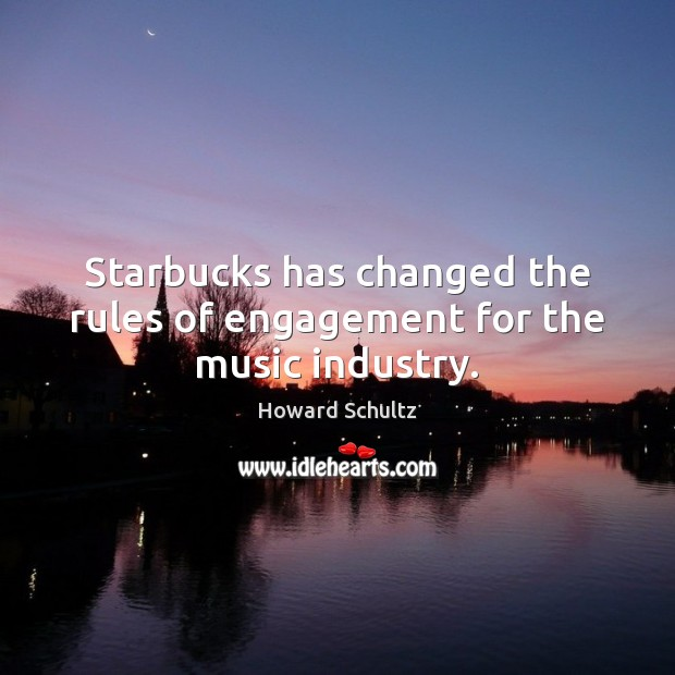 Starbucks has changed the rules of engagement for the music industry. Engagement Quotes Image
